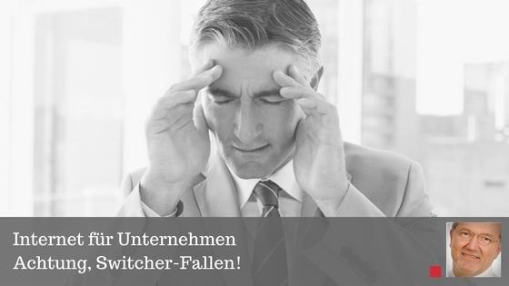 Internet für Unternehmen – Achtung, Switcher-Fallen!