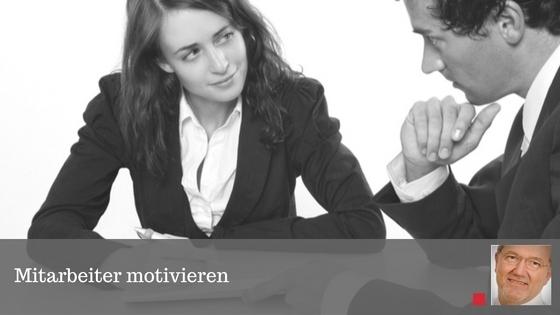 Mitarbeiter richtig motivieren