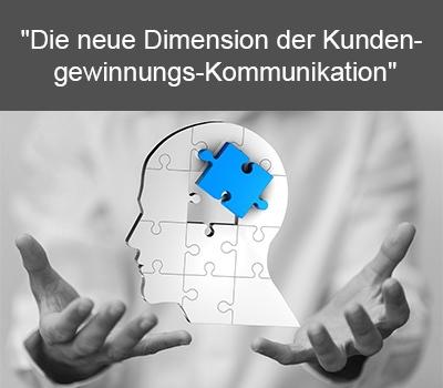 Die neue Dimension der Kundengewinnungs-Kommunikation