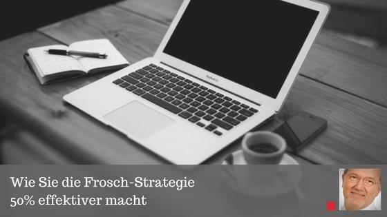 Wie Sie die Frosch-Strategie 50 Prozent effektiver macht