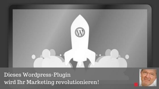 Dieses Wordpress-Plugin wird Ihr Marketing revolutionieren