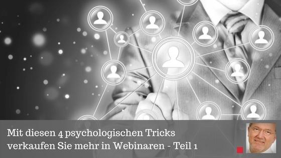 Mit diesen 4 psychologischen Tricks verkaufen Sie mehr in Webinaren - Teil 1