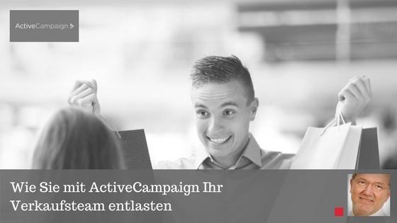 Wie Sie mit ActiveCampaign Ihr Verkaufsteam entlasten