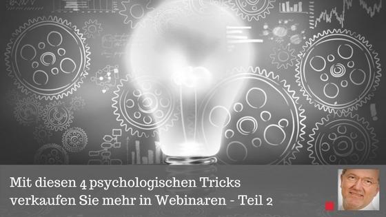 Mit diesen 4 psychologischen Tricks verkaufen Sie mehr in Webinaren - Teil 2